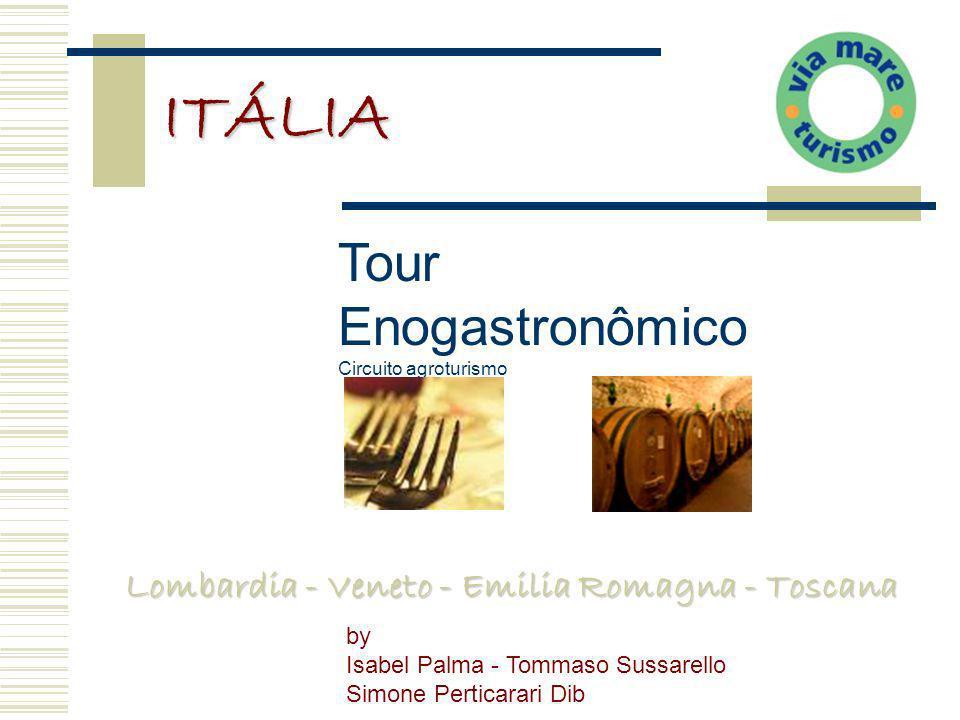 Lombardia - Veneto - Emilia Romagna - Toscana