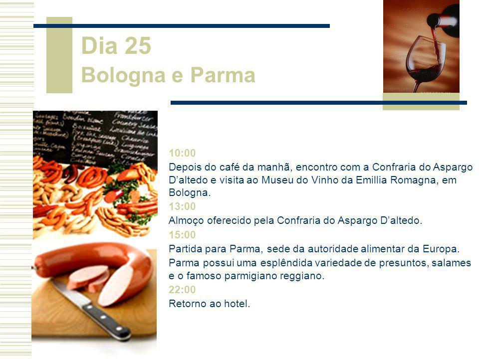 Dia 25 Bologna e Parma 10:00.