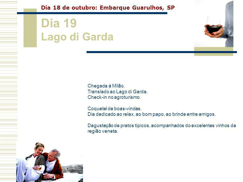 Dia 19 Lago di Garda Dia 18 de outubro: Embarque Guarulhos, SP