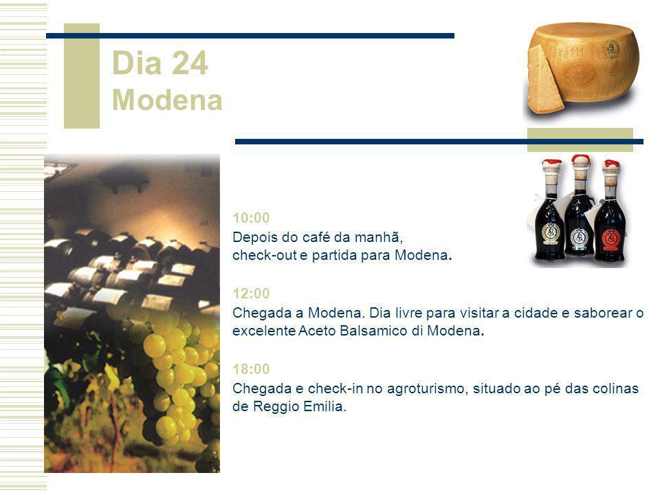 Dia 24 Modena 10:00. Depois do café da manhã, check-out e partida para Modena. 12:00.
