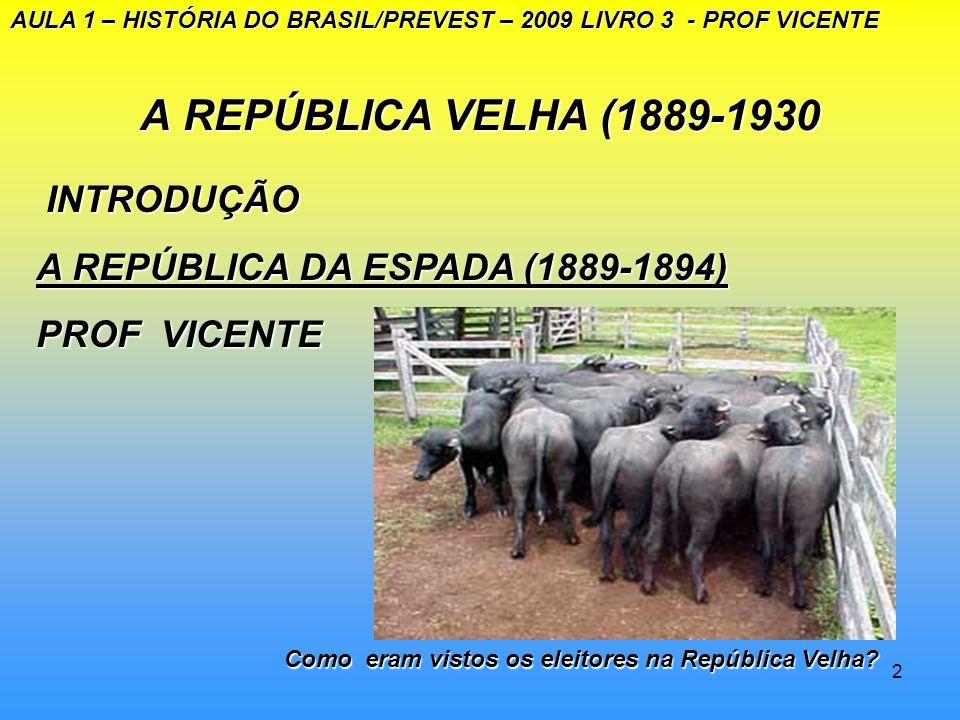 A REPÚBLICA VELHA (1889-1930 INTRODUÇÃO