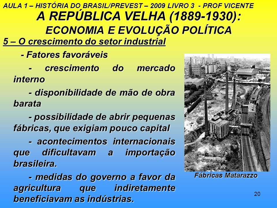 A REPÚBLICA VELHA (1889-1930): ECONOMIA E EVOLUÇÃO POLÍTICA