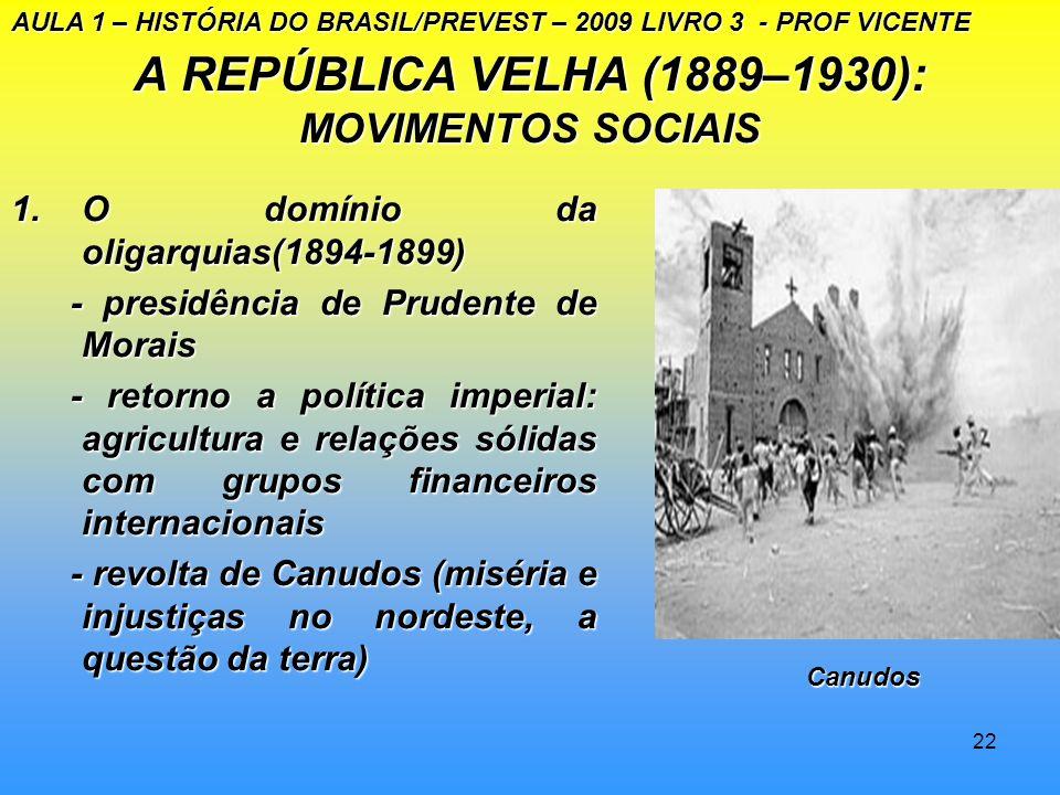 A REPÚBLICA VELHA (1889–1930): MOVIMENTOS SOCIAIS