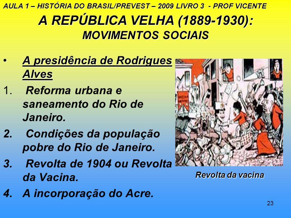 A REPÚBLICA VELHA (1889-1930): MOVIMENTOS SOCIAIS