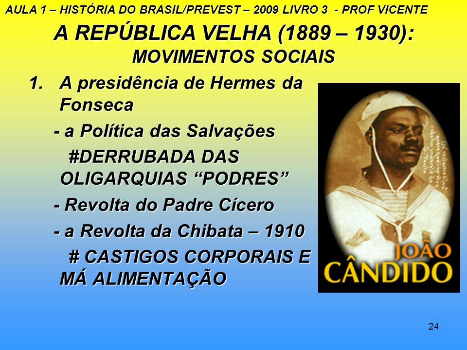 A REPÚBLICA VELHA (1889 – 1930): MOVIMENTOS SOCIAIS