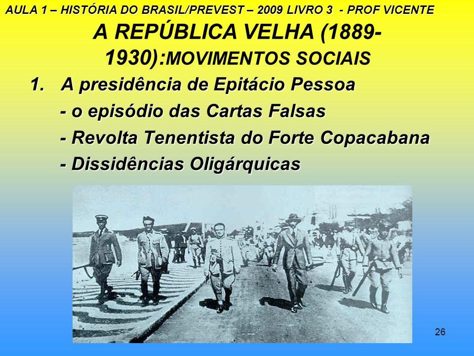 A REPÚBLICA VELHA (1889-1930):MOVIMENTOS SOCIAIS
