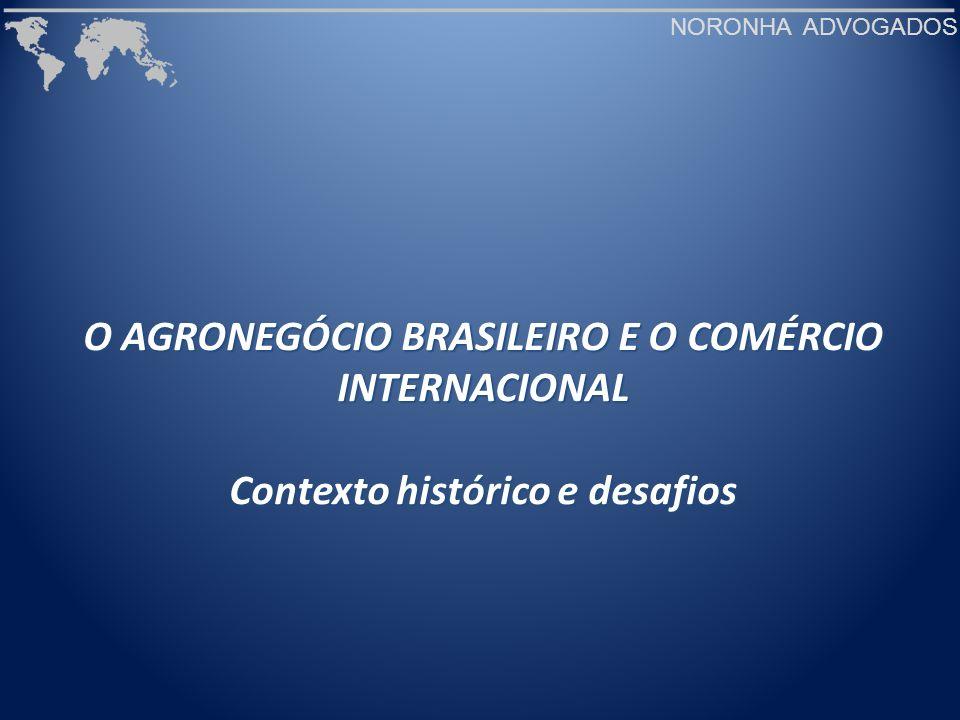 O AGRONEGÓCIO BRASILEIRO E O COMÉRCIO INTERNACIONAL