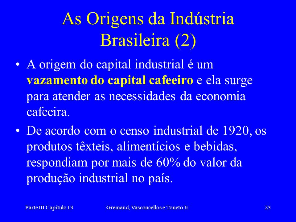 As Origens da Indústria Brasileira (2)