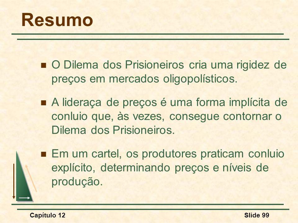Resumo O Dilema dos Prisioneiros cria uma rigidez de preços em mercados oligopolísticos.