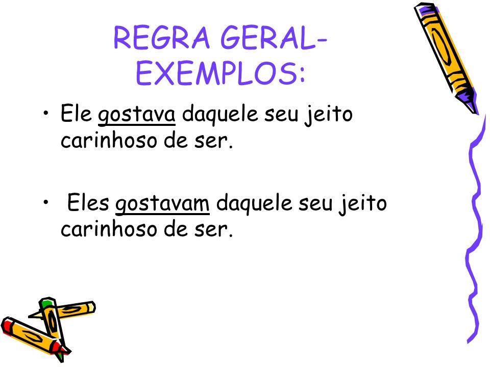 REGRA GERAL- EXEMPLOS: