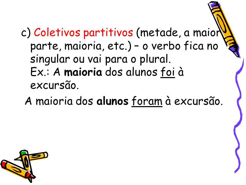 c) Coletivos partitivos (metade, a maior parte, maioria, etc