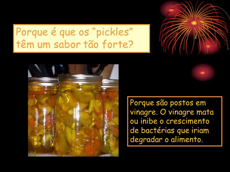 Porque é que os pickles têm um sabor tão forte