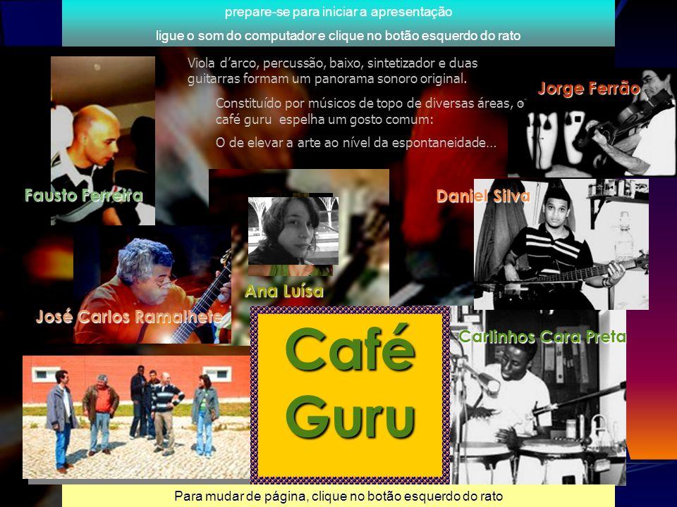 Café Guru Jorge Ferrão Fausto Ferreira Daniel Silva Ana Luísa