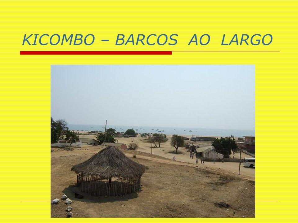 KICOMBO – BARCOS AO LARGO