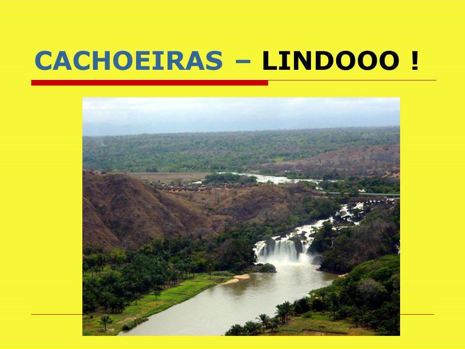 CACHOEIRAS – LINDOOO !