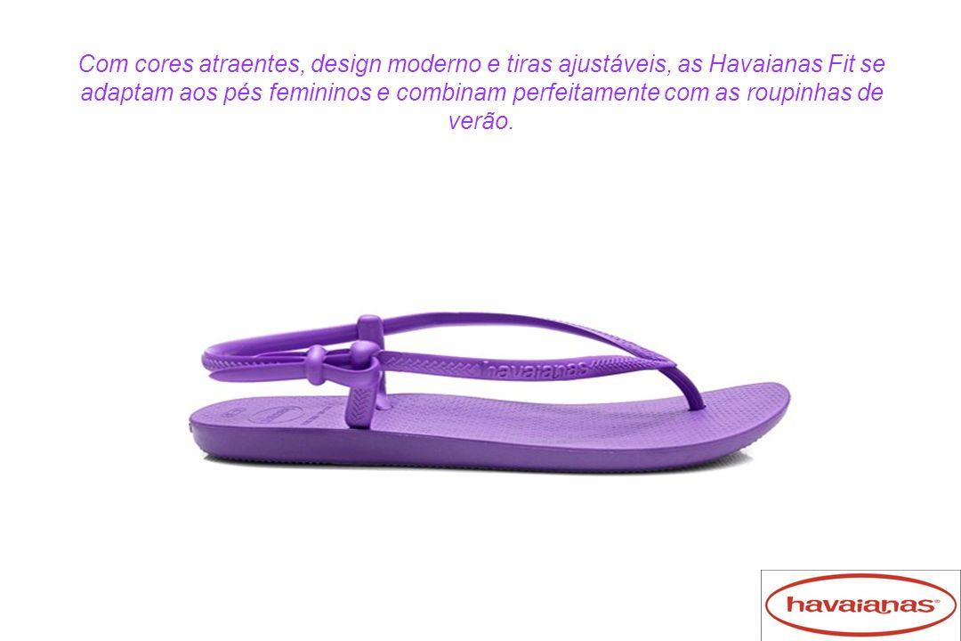 Com cores atraentes, design moderno e tiras ajustáveis, as Havaianas Fit se adaptam aos pés femininos e combinam perfeitamente com as roupinhas de verão.