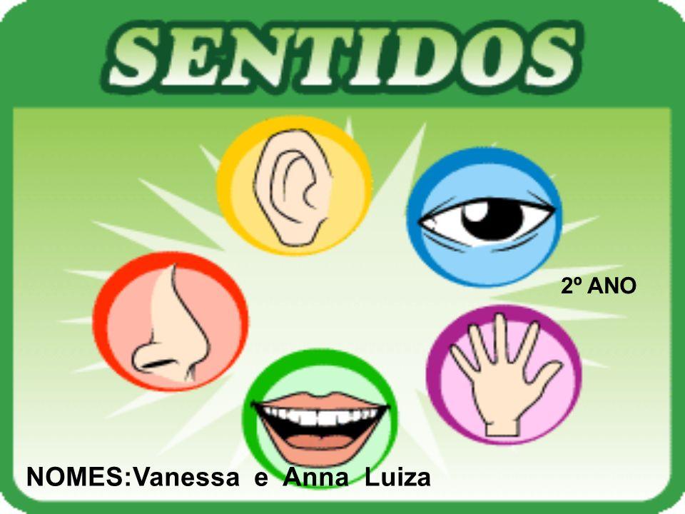 NOMES:Vanessa e Anna Luiza