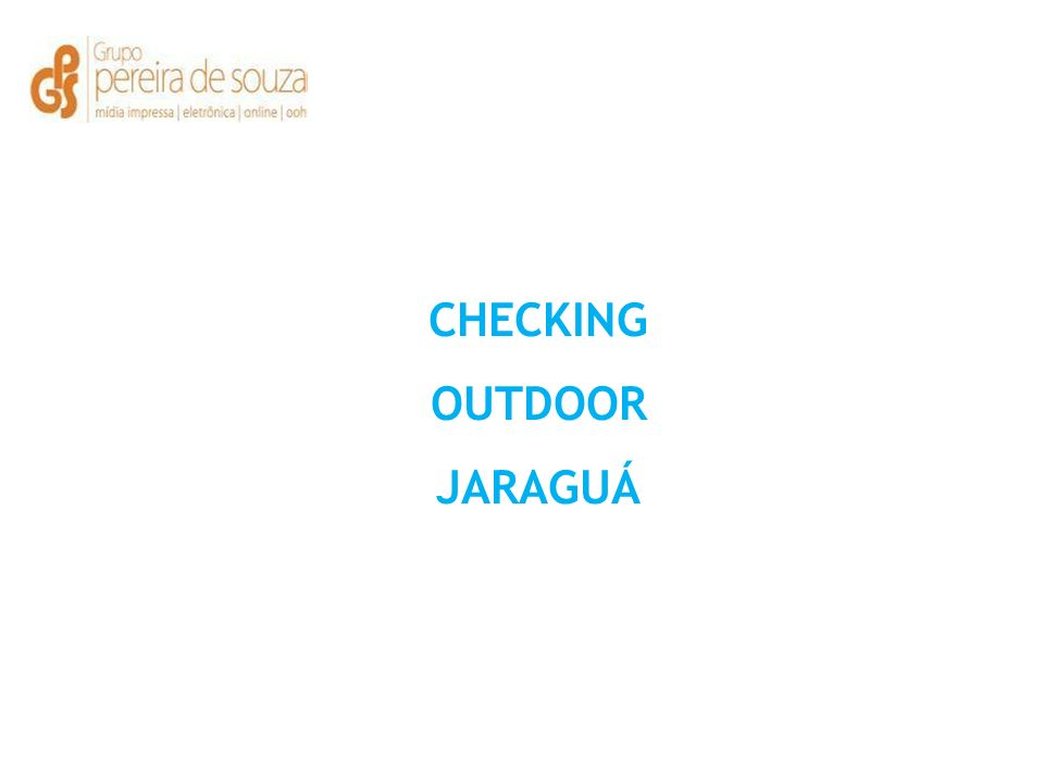 CHECKING OUTDOOR JARAGUÁ