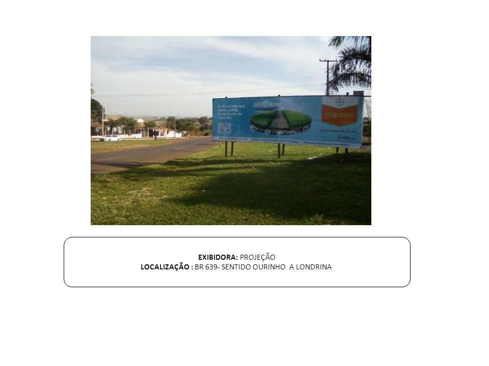 LOCALIZAÇÃO : BR 639- SENTIDO OURINHO A LONDRINA