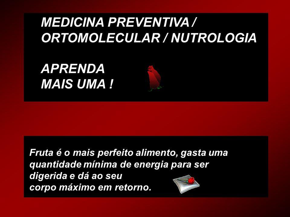 MEDICINA PREVENTIVA / ORTOMOLECULAR / NUTROLOGIA APRENDA MAIS UMA !