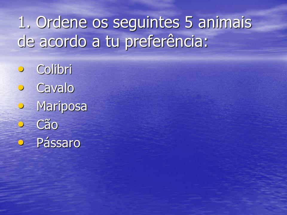 1. Ordene os seguintes 5 animais de acordo a tu preferência: