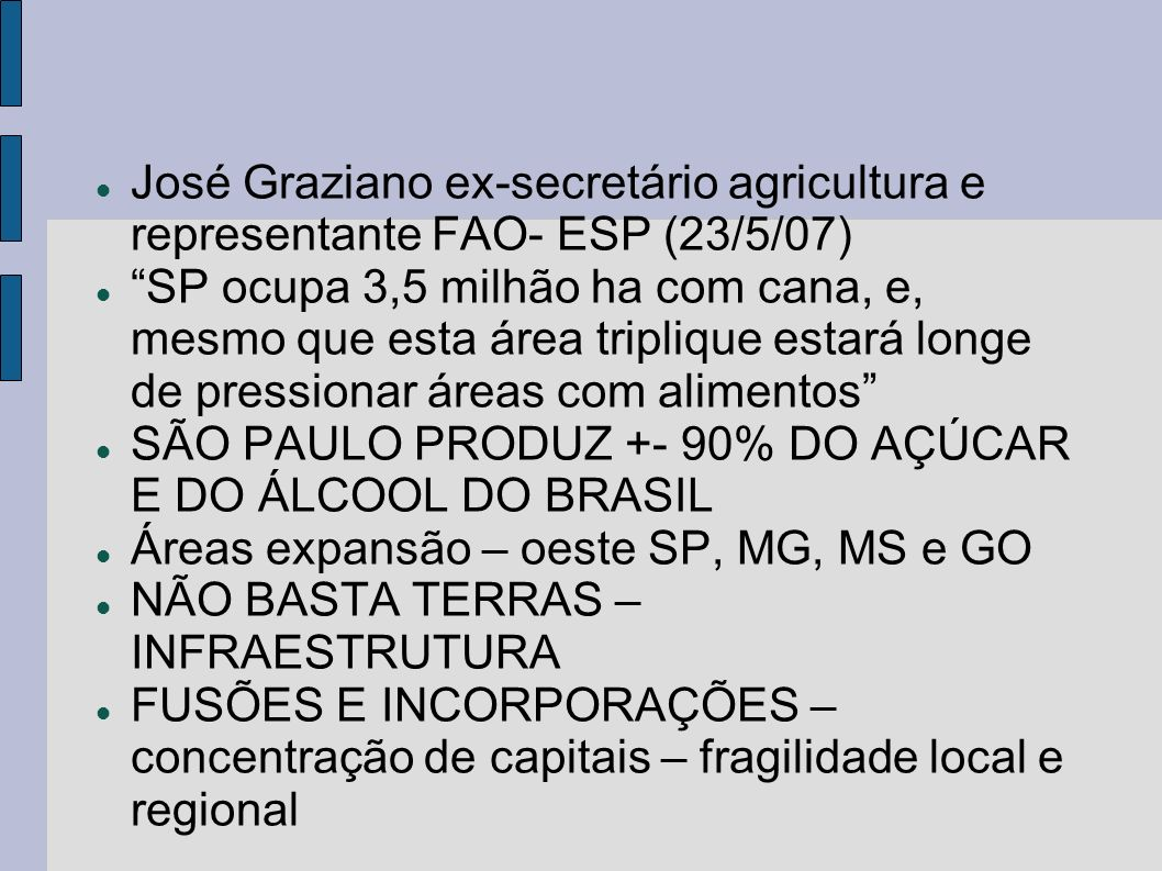 José Graziano ex-secretário agricultura e representante FAO- ESP (23/5/07)