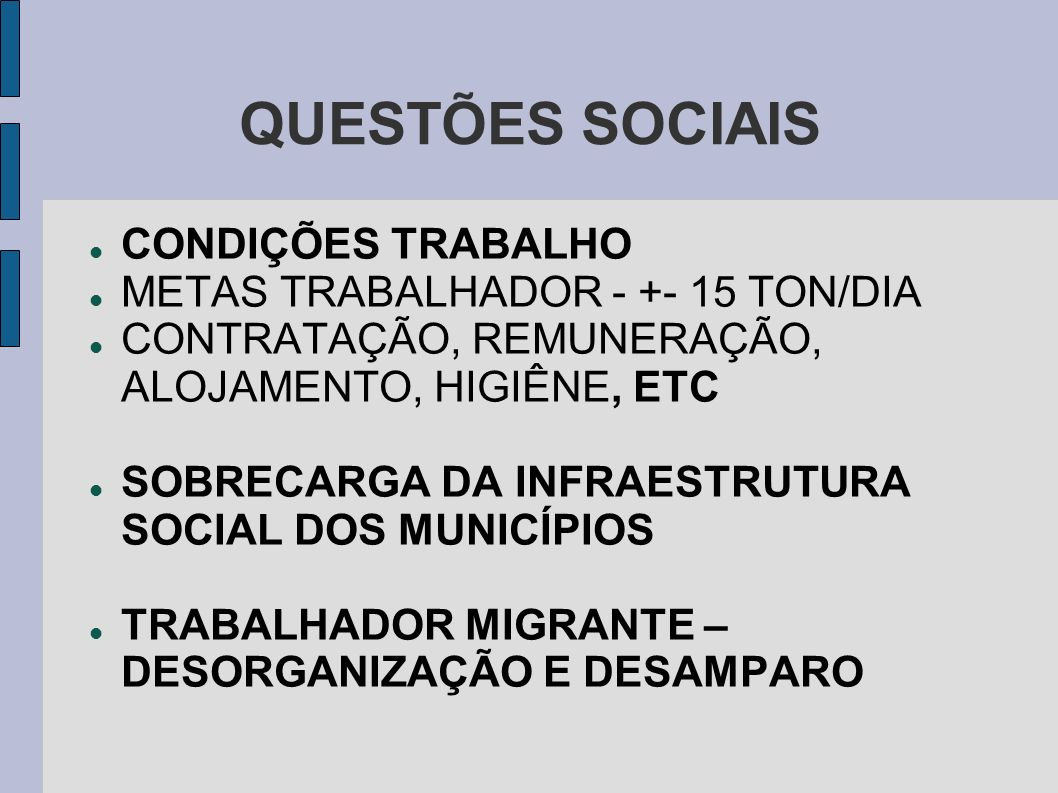 QUESTÕES SOCIAIS CONDIÇÕES TRABALHO METAS TRABALHADOR - +- 15 TON/DIA