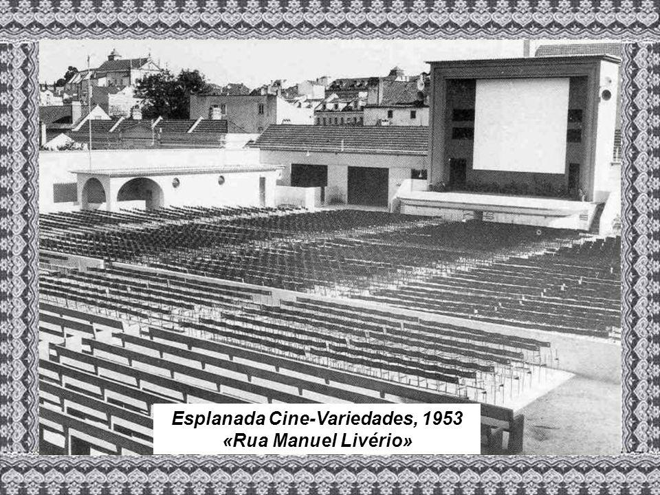 Esplanada Cine-Variedades, 1953 «Rua Manuel Livério»