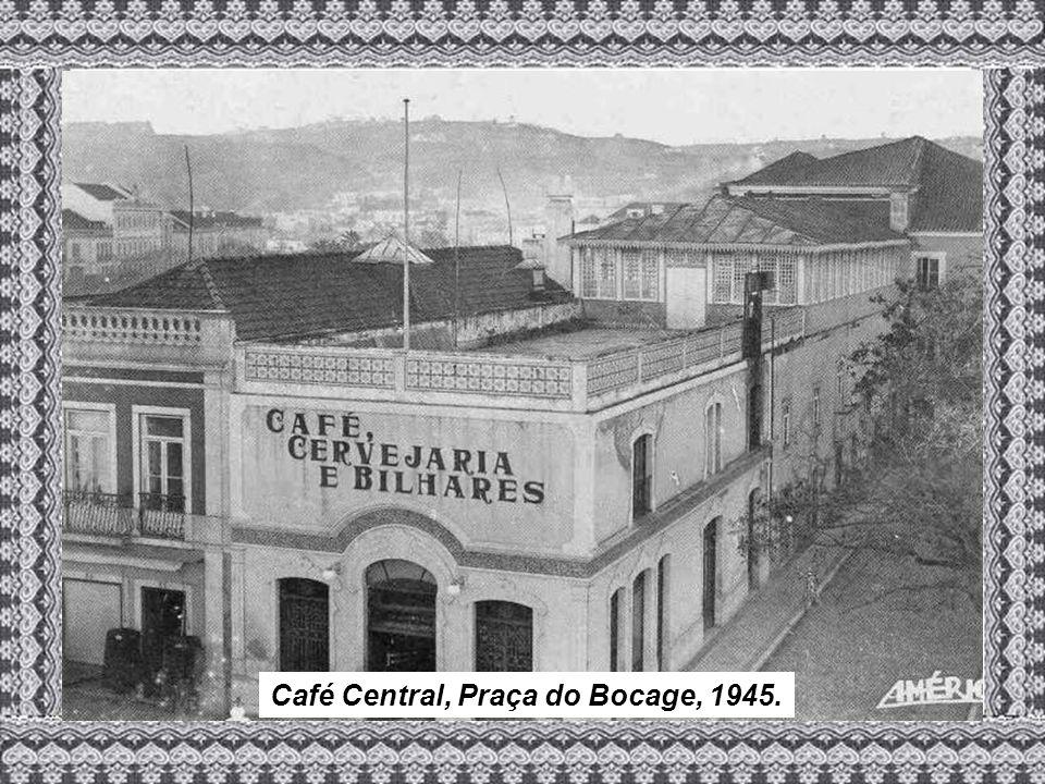 Café Central, Praça do Bocage, 1945.
