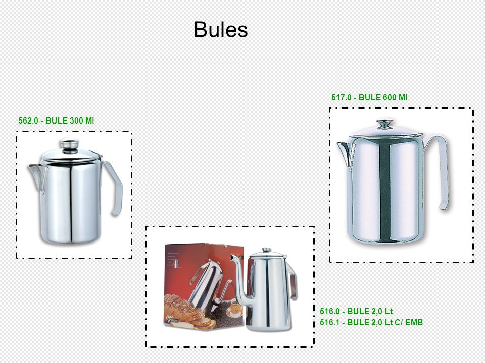 Bules 517.0 - BULE 600 Ml 562.0 - BULE 300 Ml 516.0 - BULE 2,0 Lt