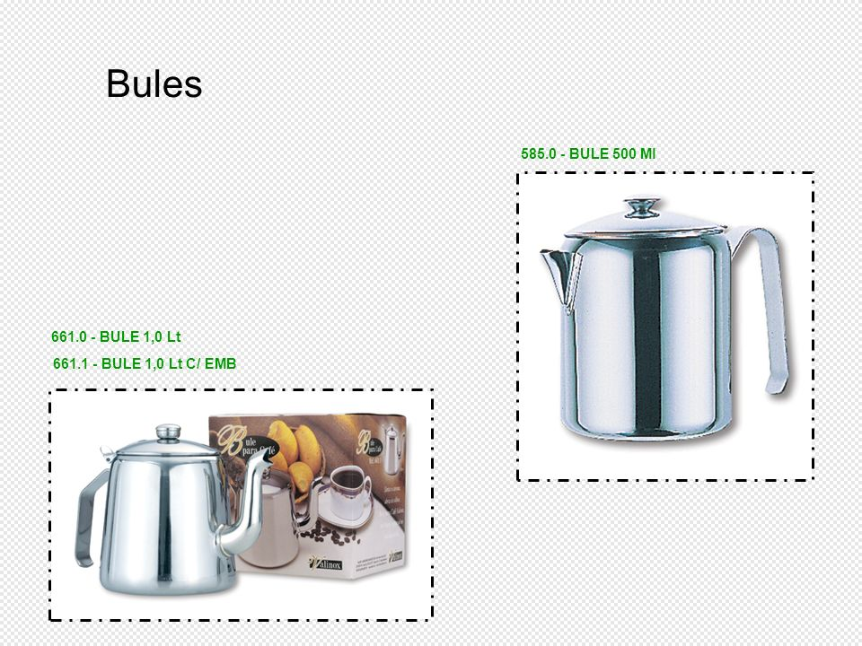 Bules 585.0 - BULE 500 Ml 661.0 - BULE 1,0 Lt 661.1 - BULE 1,0 Lt C/ EMB