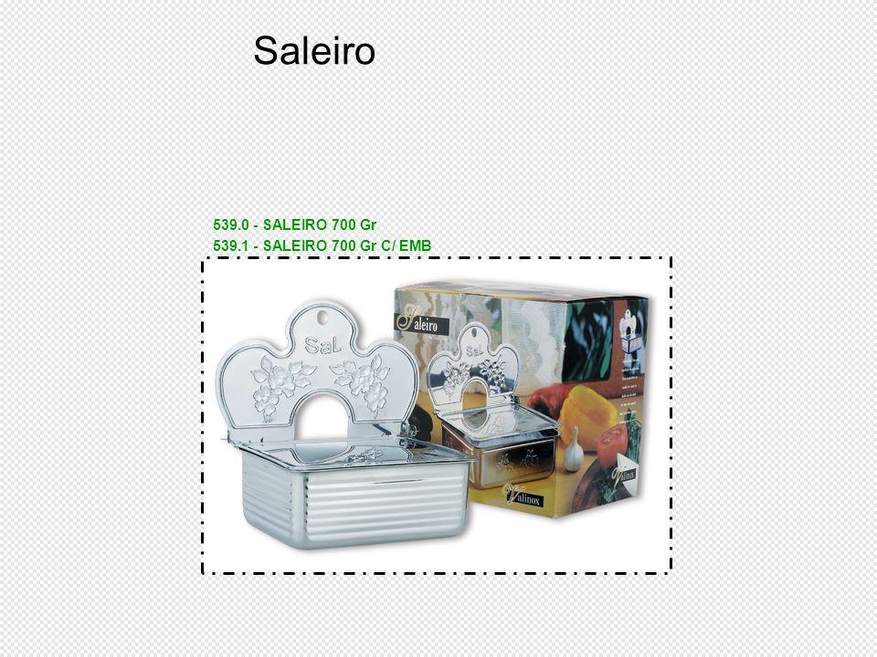Saleiro 539.0 - SALEIRO 700 Gr 539.1 - SALEIRO 700 Gr C/ EMB