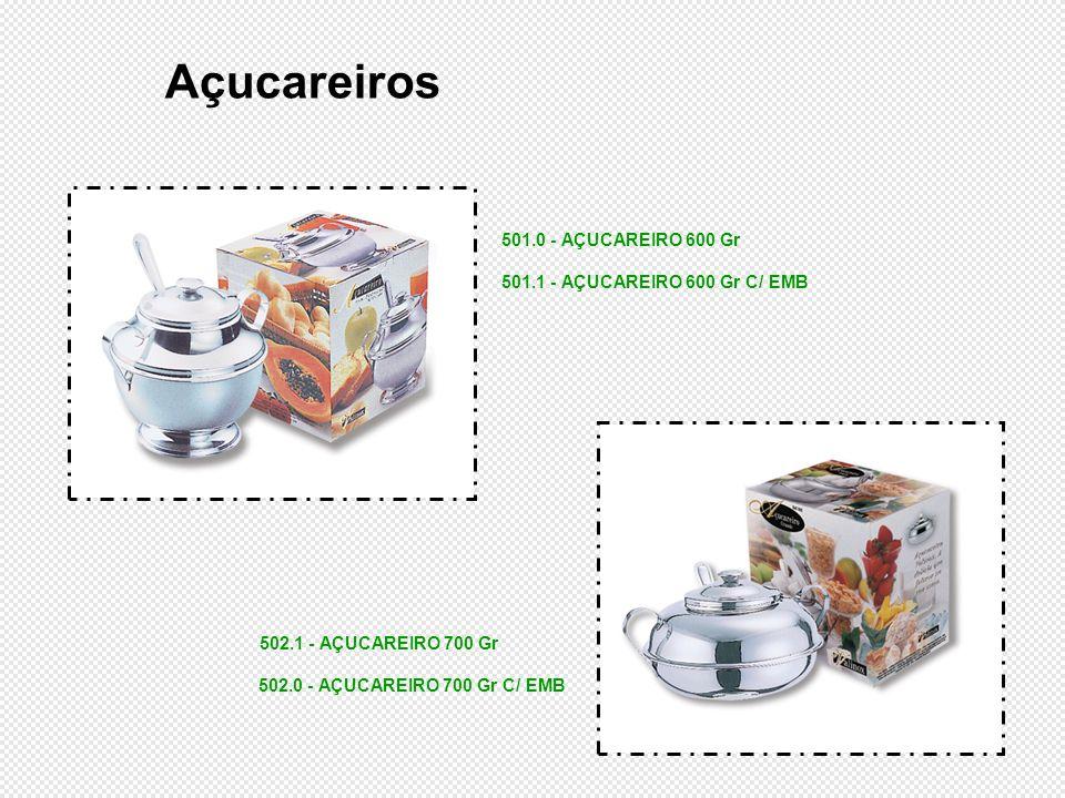 Açucareiros 501.0 - AÇUCAREIRO 600 Gr 501.1 - AÇUCAREIRO 600 Gr C/ EMB