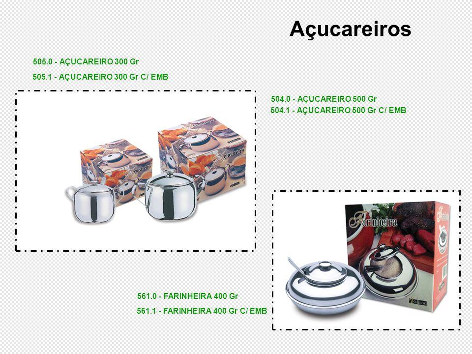 Açucareiros 505.0 - AÇUCAREIRO 300 Gr 505.1 - AÇUCAREIRO 300 Gr C/ EMB