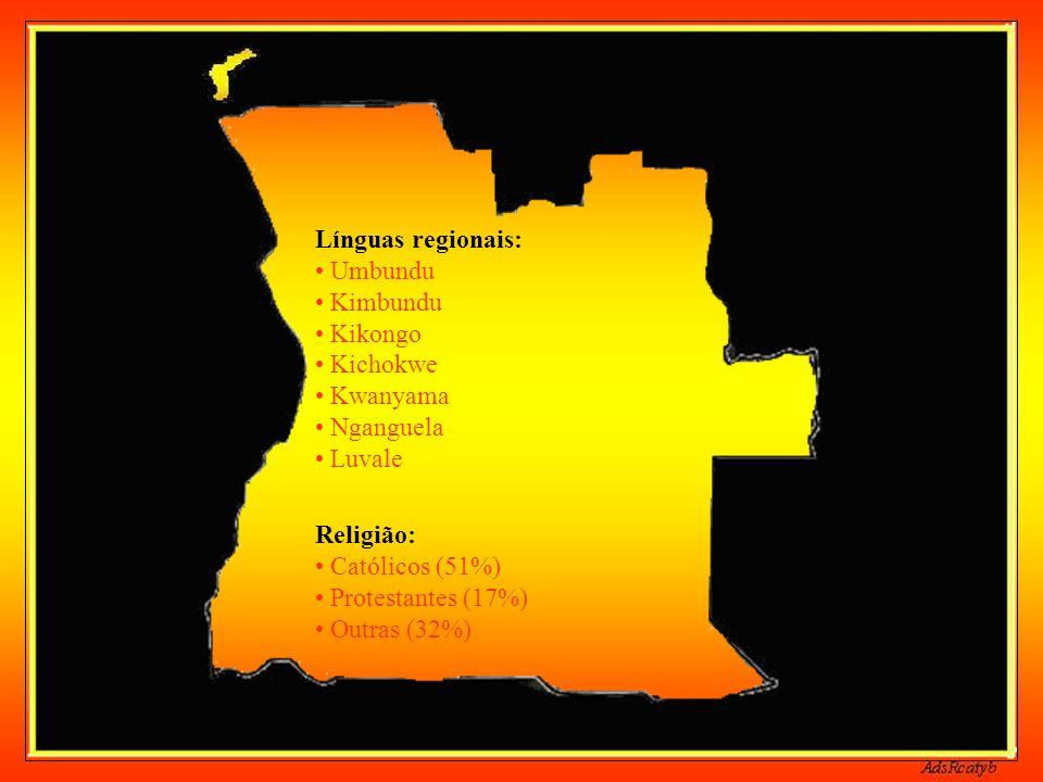 Línguas regionais: • Umbundu • Kimbundu • Kikongo • Kichokwe • Kwanyama • Nganguela • Luvale