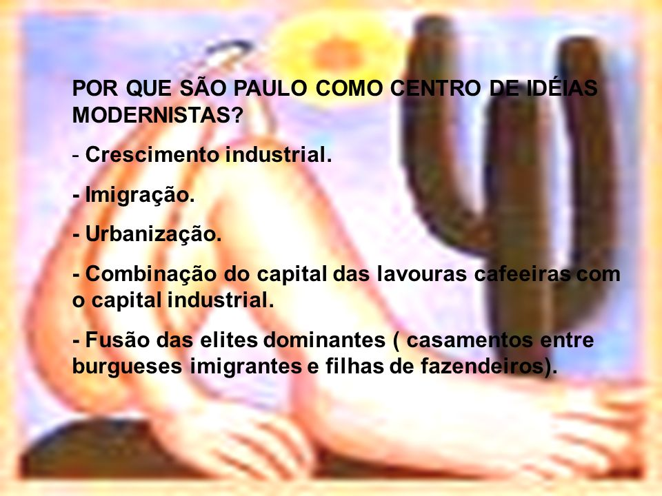 POR QUE SÃO PAULO COMO CENTRO DE IDÉIAS MODERNISTAS