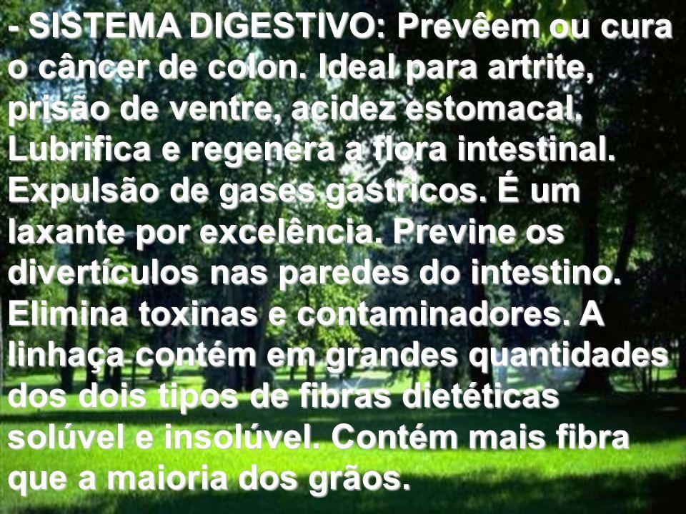 - SISTEMA DIGESTIVO: Prevêem ou cura o câncer de colon