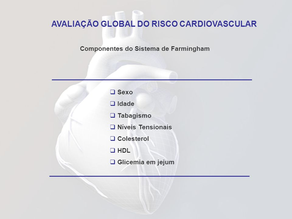 AVALIAÇÃO GLOBAL DO RISCO CARDIOVASCULAR
