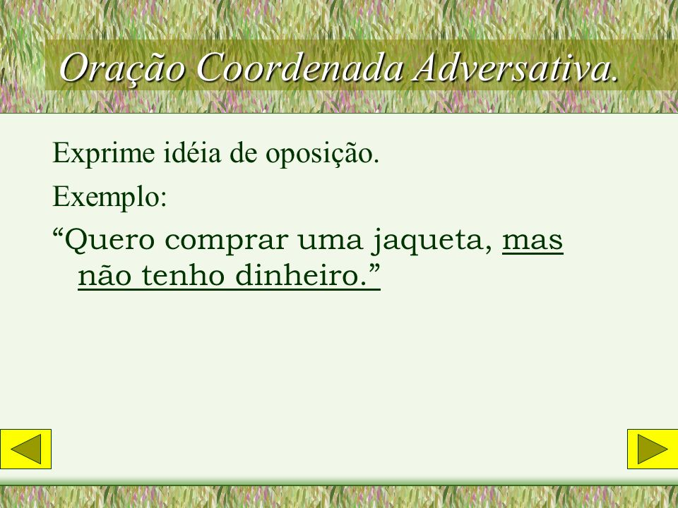 Oração Coordenada Adversativa.