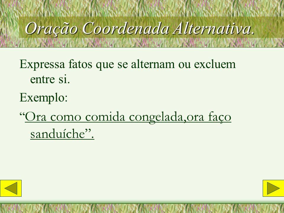 Oração Coordenada Alternativa.