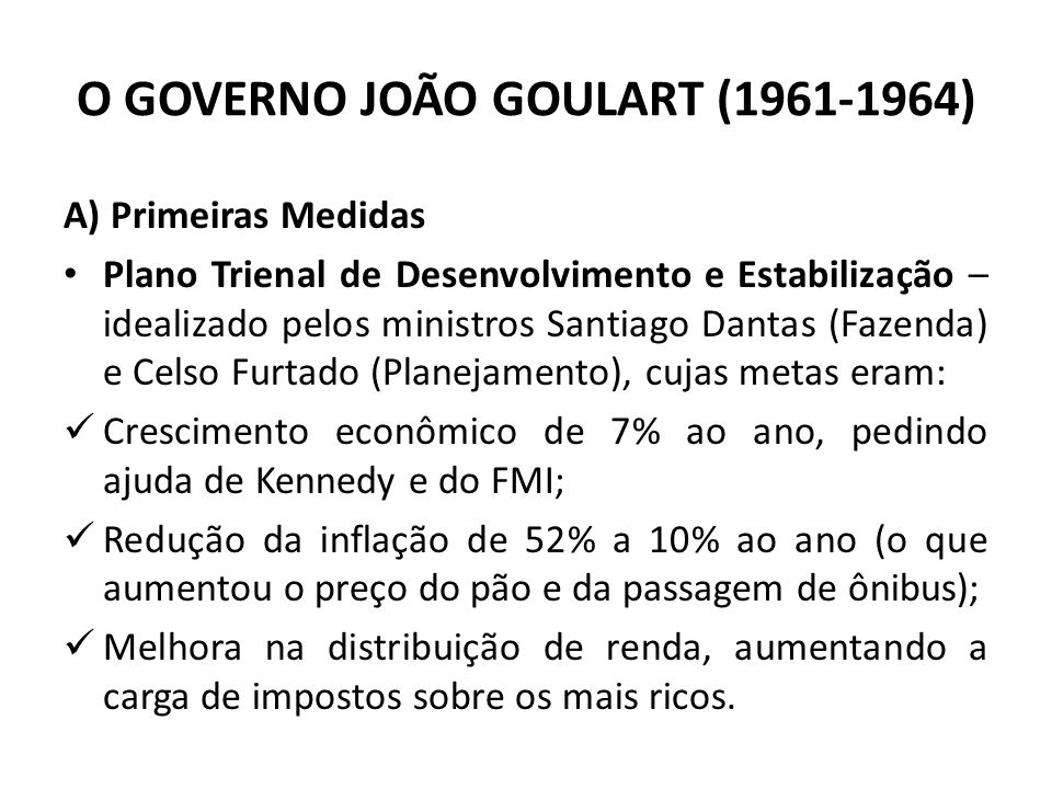 O GOVERNO JOÃO GOULART (1961-1964)