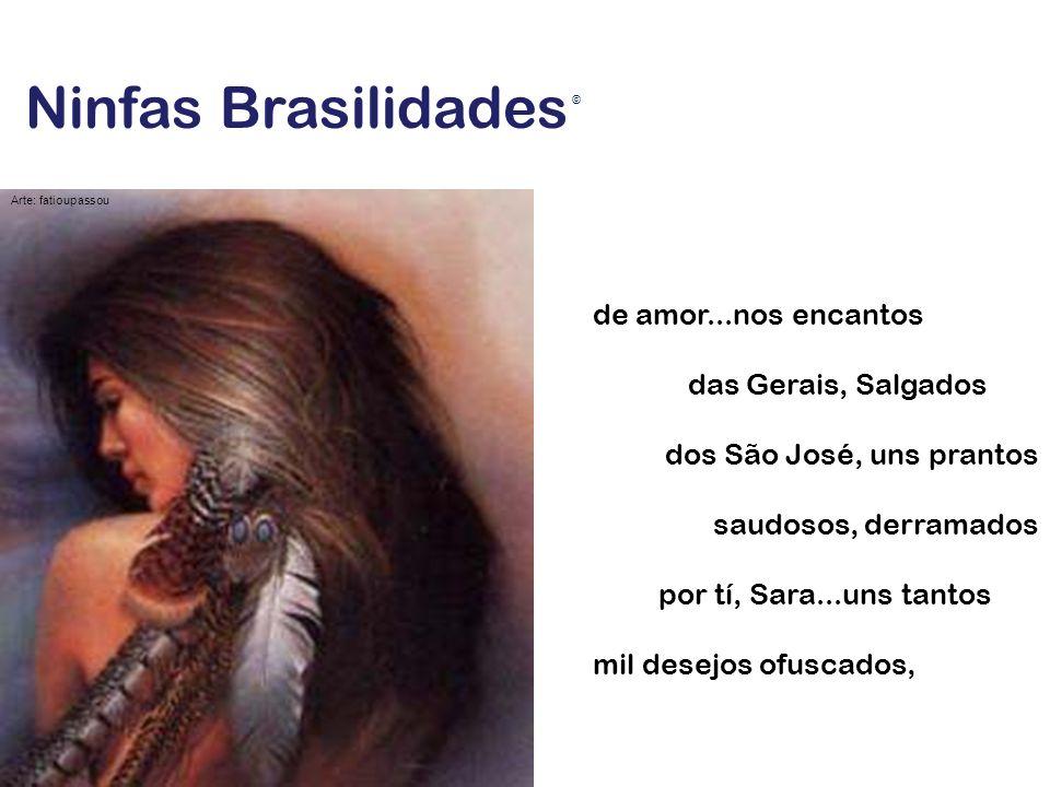 Ninfas Brasilidades de amor...nos encantos das Gerais, Salgados