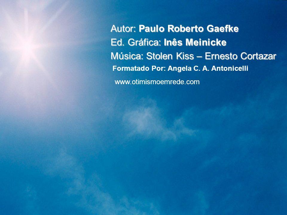 Autor: Paulo Roberto Gaefke Ed. Gráfica: Inês Meinicke