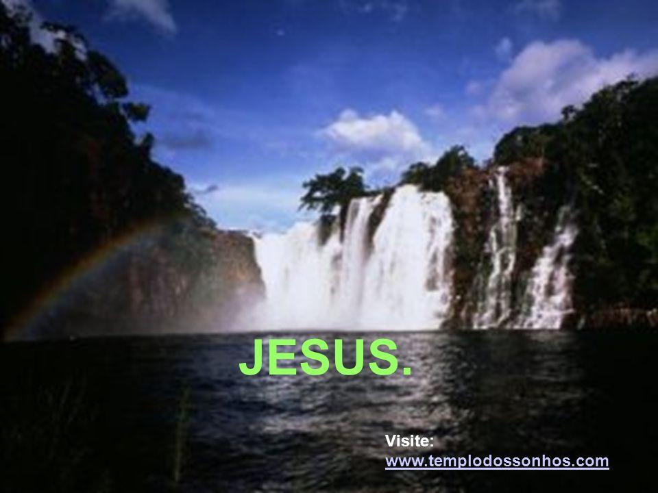 JESUS. Visite: www.templodossonhos.com