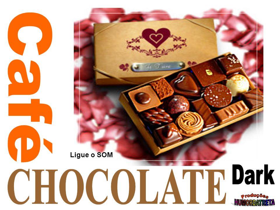 Café Ligue o SOM Dark CHOCOLATE