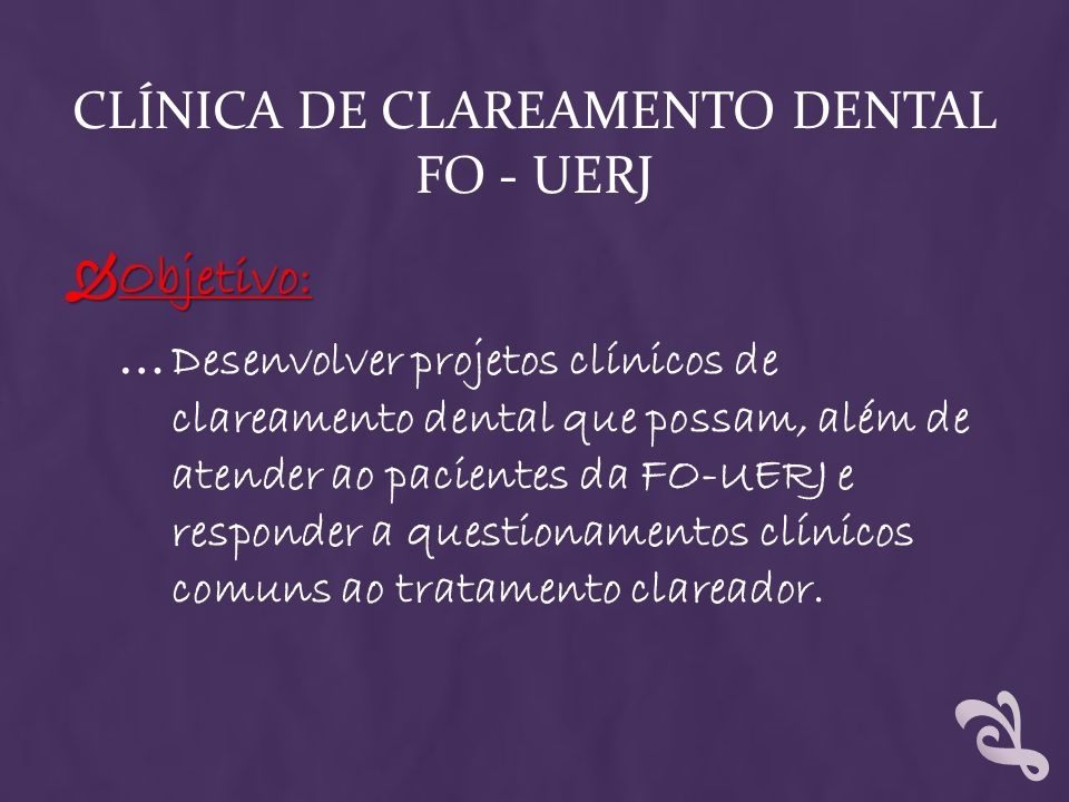CLÍNICA DE CLAREAMENTO DENTAL FO - UERJ