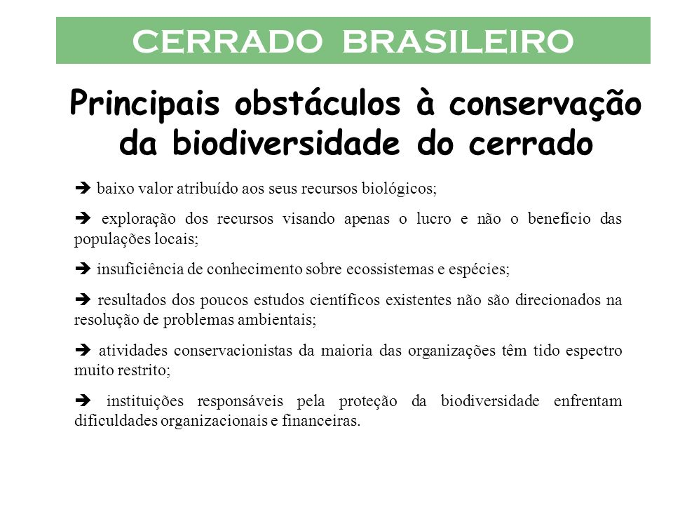 Principais obstáculos à conservação da biodiversidade do cerrado