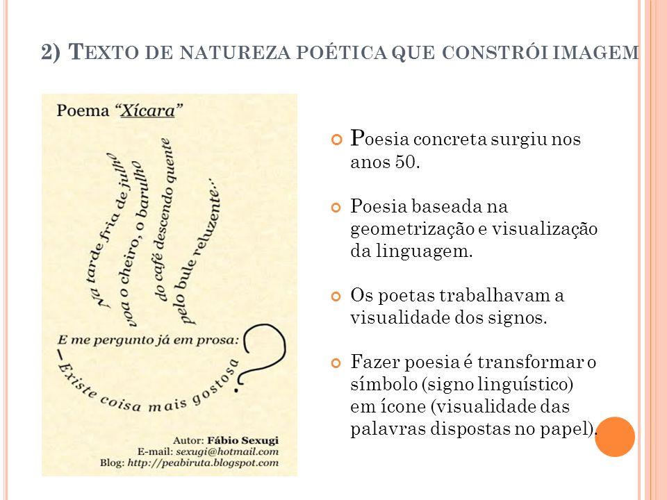2) Texto de natureza poética que constrói imagem