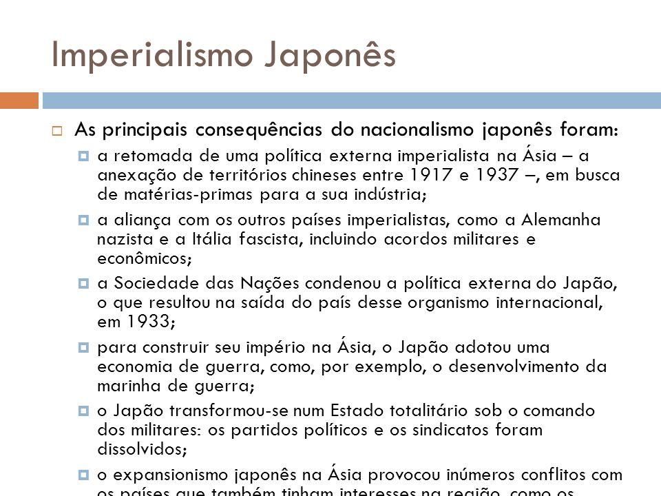 Imperialismo Japonês As principais consequências do nacionalismo japonês foram: