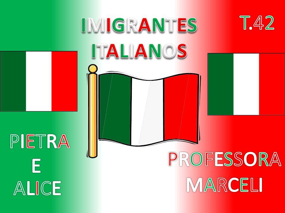 T.42 IMIGRANTES ITALIANOS PIETRA PROFESSORA MARCELI E ALICE